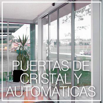 PUERTAS DE CRISTAL Y AUTOMÁTICAS
